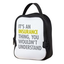 Its An Insurance Thing Neoprene Lunch Bag