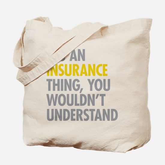 Its An Insurance Thing Tote Bag