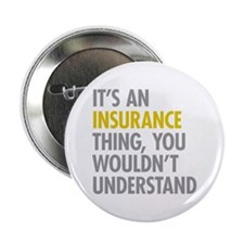 "Its An Insurance Thing 2.25"" Button"