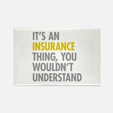 Its An Insurance Thing Rectangle Magnet