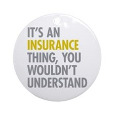 Its An Insurance Thing Ornament (Round)
