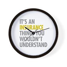 Its An Insurance Thing Wall Clock