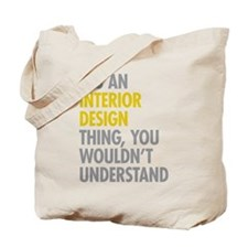 Interior Design Thing Tote Bag