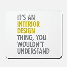 Interior Design Thing Mousepad