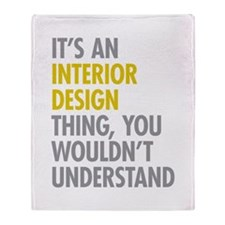 Interior Design Thing Throw Blanket