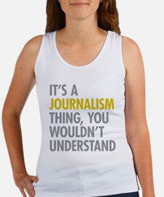 Its A Journalism Thing Women's Tank Top
