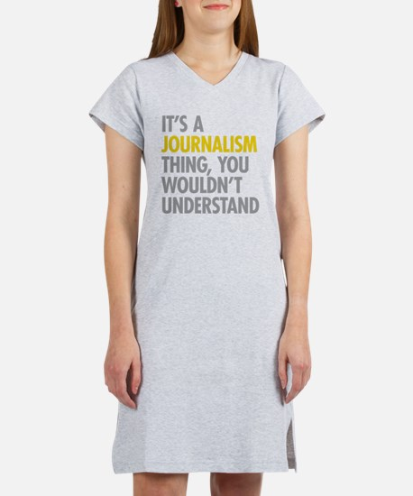 Its A Journalism Thing Women's Nightshirt