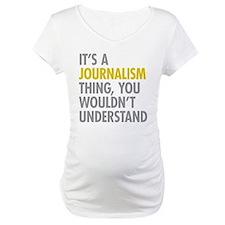 Its A Journalism Thing Shirt