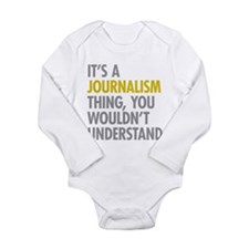 Its A Journalism Thing Long Sleeve Infant Bodysuit