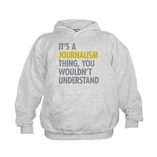 Its A Journalism Thing Hoodie