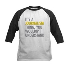 Its A Journalism Thing Tee