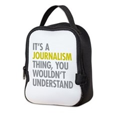 Its A Journalism Thing Neoprene Lunch Bag