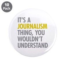 """Its A Journalism Thing 3.5"""" Button (10 pack)"""
