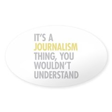 Its A Journalism Thing Decal