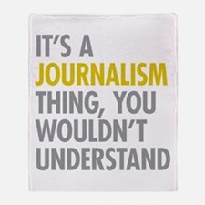 Its A Journalism Thing Throw Blanket