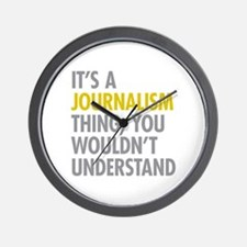 Its A Journalism Thing Wall Clock