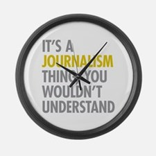 Its A Journalism Thing Large Wall Clock