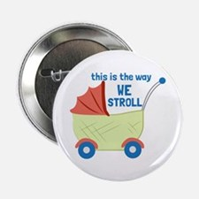 "We Stroll 2.25"" Button (10 pack)"