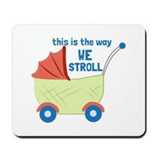 We Stroll Mousepad