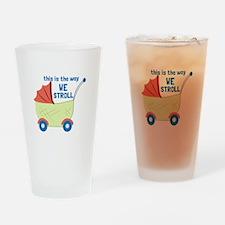 We Stroll Drinking Glass