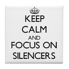 Keep Calm and focus on Silencers Tile Coaster
