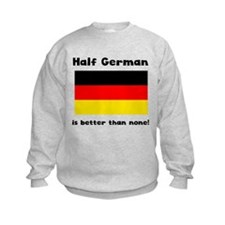 Half German Sweatshirt
