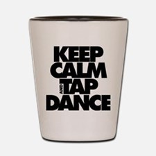 Keep Calm and Tap Dance (black) Shot Glass