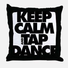 Keep Calm and Tap Dance (black) Throw Pillow