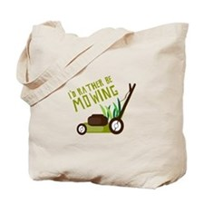 Rather be Mowing Tote Bag