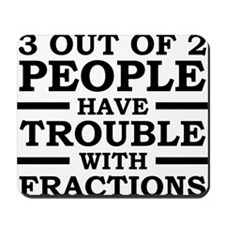 3 Out Of 2 People Have Trouble With Fractions Mous