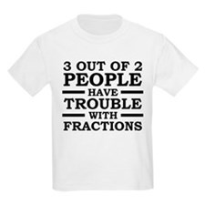 3 Out Of 2 People Have Trouble With Fractions T-Sh