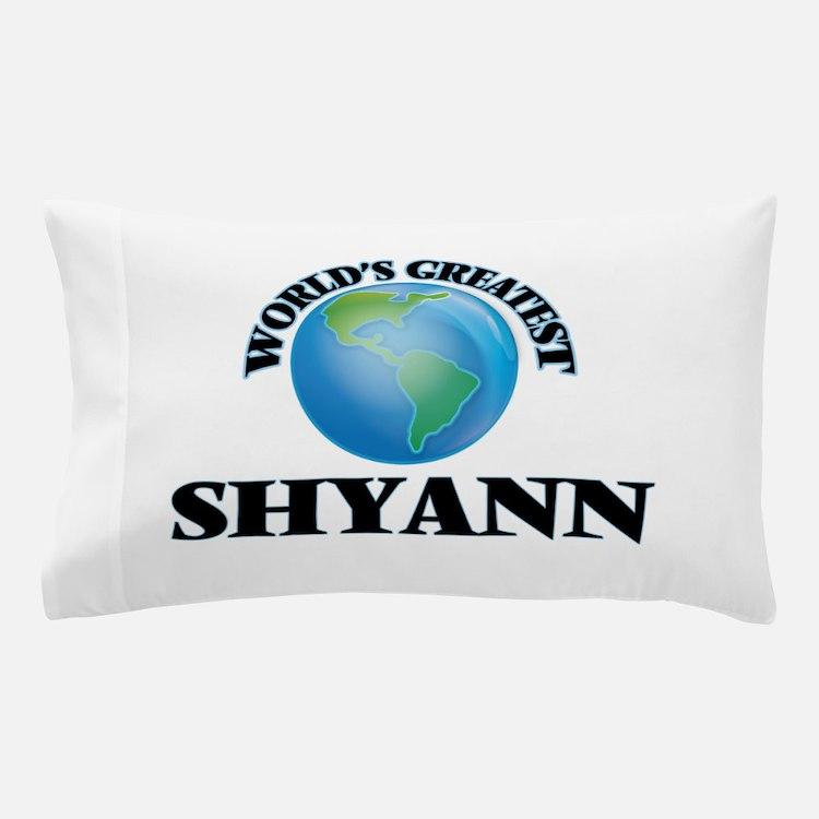 World's Greatest Shyann Pillow Case