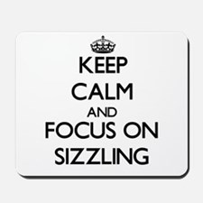 Keep Calm and focus on Sizzling Mousepad