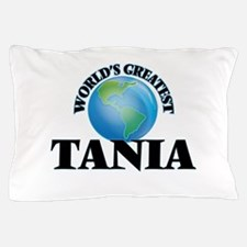 World's Greatest Tania Pillow Case