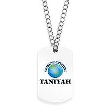 World's Greatest Taniyah Dog Tags