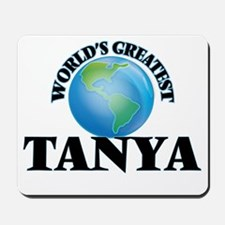 World's Greatest Tanya Mousepad