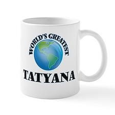 World's Greatest Tatyana Mugs