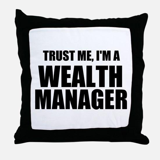 Trust Me, I'm A Wealth Manager Throw Pillow