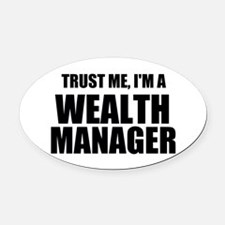 Trust Me, I'm A Wealth Manager Oval Car Magnet