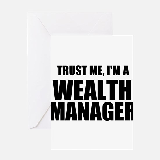 Trust Me, I'm A Wealth Manager Greeting Cards