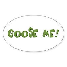 Goose Me Decal