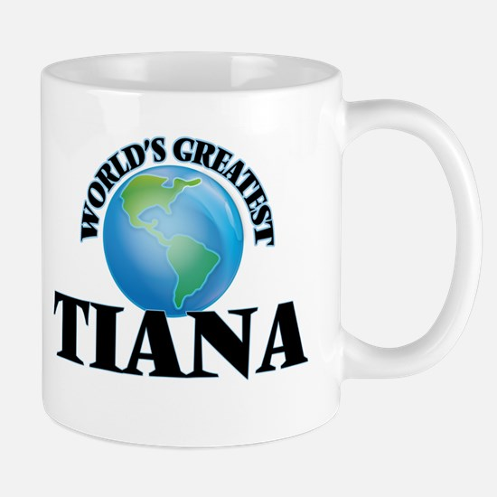 World's Greatest Tiana Mugs