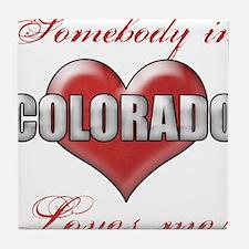 Somebody In Colorado Loves Me Tile Coaster
