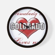 Somebody In Colorado Loves Me Wall Clock