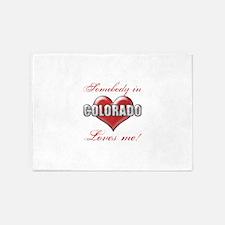 Somebody In Colorado Loves Me 5'x7'Area Rug