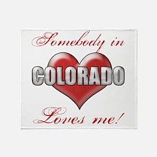 Somebody In Colorado Loves Me Throw Blanket