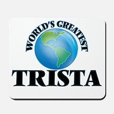 World's Greatest Trista Mousepad