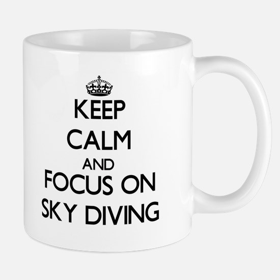 Keep Calm and focus on Sky Diving Mugs