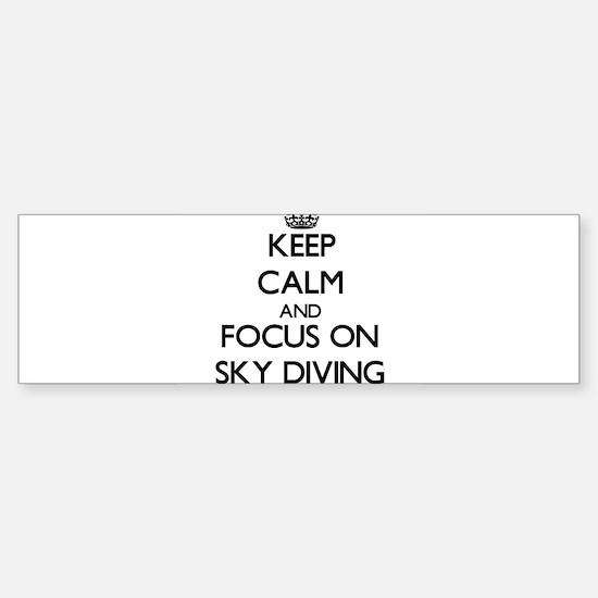 Keep Calm and focus on Sky Diving Bumper Bumper Bumper Sticker