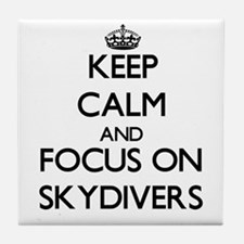 Keep Calm and focus on Skydivers Tile Coaster